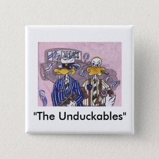 Die Unduckables Unberührbarer Quadratischer Button 5,1 Cm