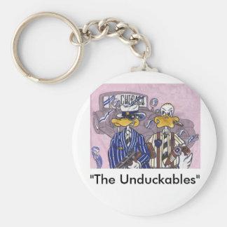 Die Unduckables Unberührbarer Schlüsselanhänger