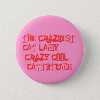 Die verrückteste Katzen-Dame!! Runder Button 5,1 Cm