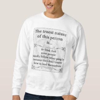 Die wahrste Natur: folgen Sie blind Führung Sweatshirt