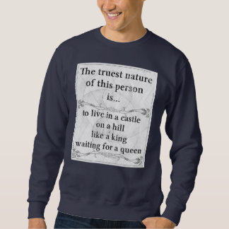 Die wahrste Natur: Schlosskönig-Königinwartezeit Sweatshirt