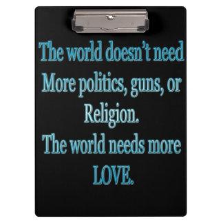 Die Welt benötigt mehr Liebe Klemmbrett