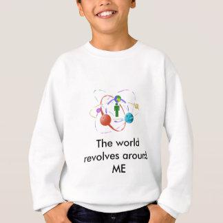 Die Welt rotiert um MICH Sweatshirt