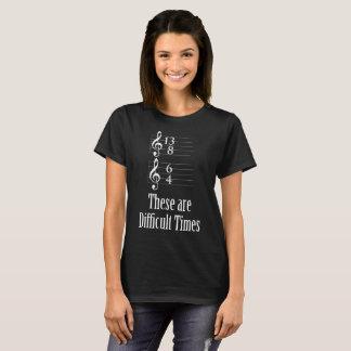 Die Zeiten sind hart T-Shirt