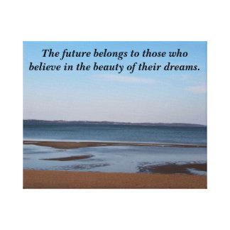 Die Zukunft gehört denen, die an Träume glauben Leinwanddruck