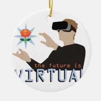 Die Zukunft ist virtuell Keramik Ornament