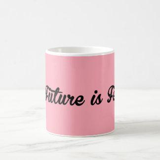 Die Zukunft ist weibliche Tasse
