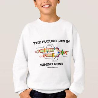 Die Zukunft liegt in den Bergbau-Genen Sweatshirt