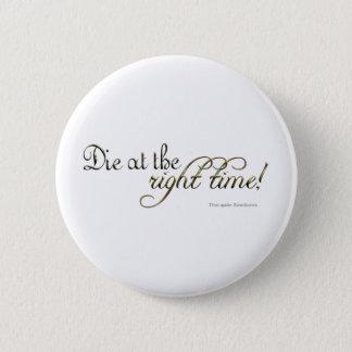 Die zur rechten Zeit! (Nietzsche) Runder Button 5,1 Cm