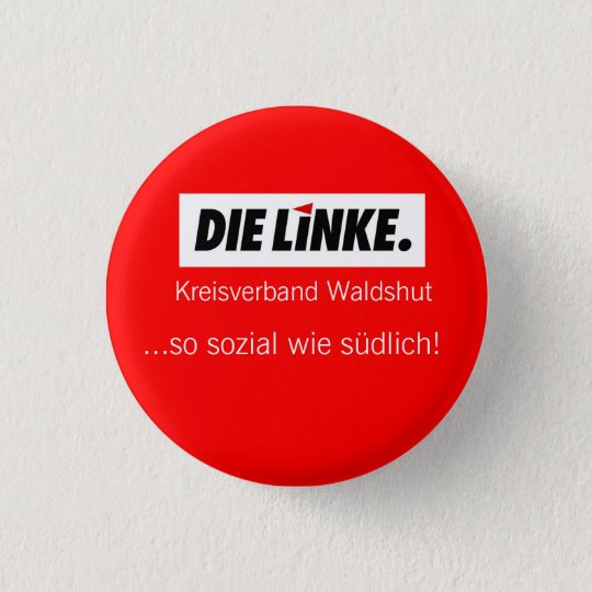 DieLinke  Kreisverband Waldshut, ...so sozi... Runder Button 3,2 Cm