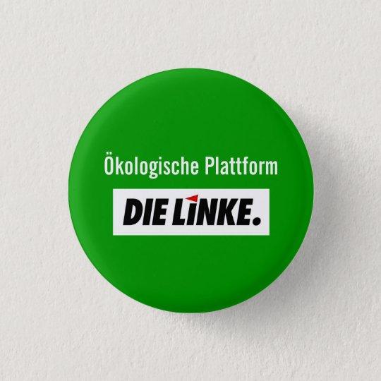 DieLinke  Ökologische Plattform Runder Button 3,2 Cm