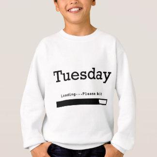 Dienstag - Laden… Sweatshirt
