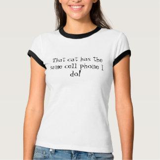 Diese Katze hat den gleichen Handy, den ich tue! T-Shirt