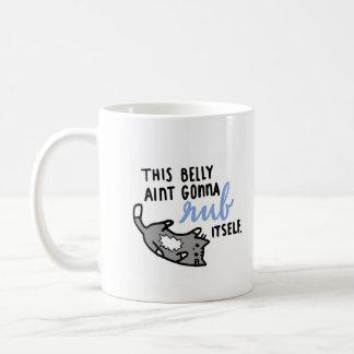 Dieser Bauch wird nicht sich reiben Kaffeetasse