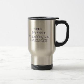 Dieser Kaffee, wenn mich fantastisches Zitat Reisebecher