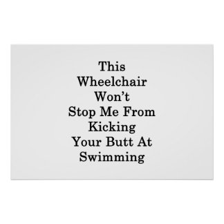 Dieser Rollstuhl stoppt mich nicht vom Treten Poster