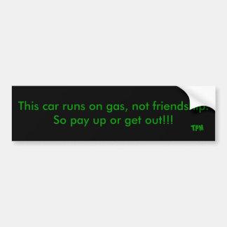 Dieses Auto läuft auf Gas, nicht Freundschaft. Autoaufkleber
