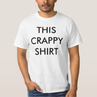 Dieses Crappy Shirt