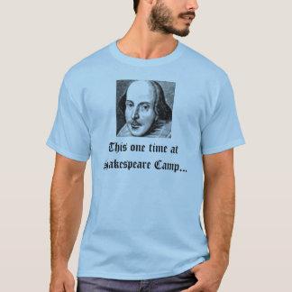 Dieses ein Mal an Shakespeare-Lager… T-Shirt