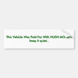 Dieses Fahrzeug war für mit SCHWEIGEGELD zahlend! Autoaufkleber