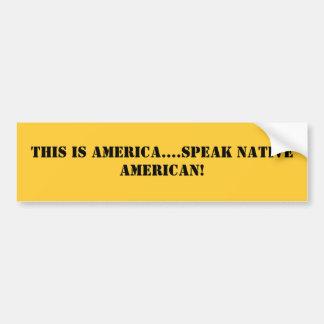 Dieses ist Amerika….sprechen Sie amerikanischen Autoaufkleber
