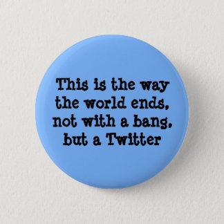 Dieses ist die Weise die Weltenden Runder Button 5,7 Cm