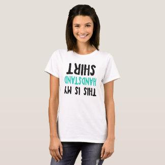 Dieses, ist mein Handstand-Shirt T-Shirt