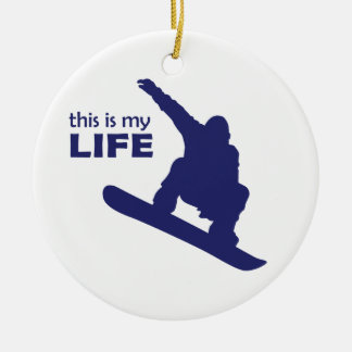 Dieses ist mein Leben (Snowboarding) Keramik Ornament