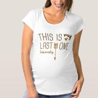 Dieses ist mein letztes schwangerschafts T-Shirt
