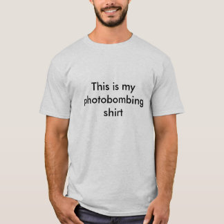 Dieses ist mein photobombing Shirt