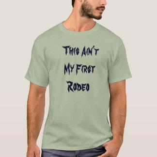 Dieses ist nicht mein erstes Rodeo T-Shirt