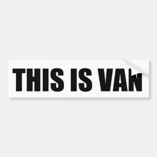 """DIESES IST VAN"" Autoaufkleber"