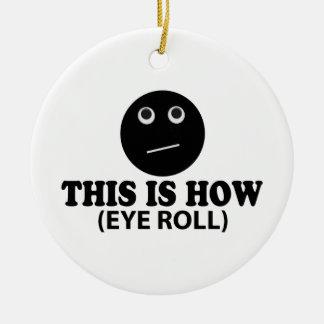 Dieses ist wie Augen-Rolle Keramik Ornament