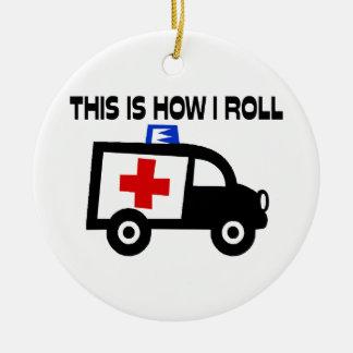 Dieses ist, wie ich in einem Krankenwagen rolle Keramik Ornament