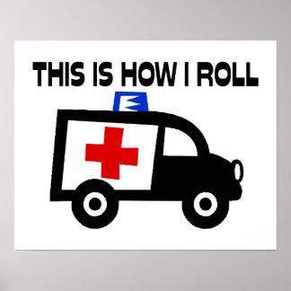 Dieses ist, wie ich in einem Krankenwagen rolle Poster