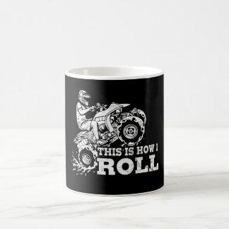 Dieses ist, wie ich rolle - ATV (alles Kaffeetasse