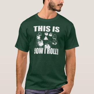 Dieses ist, wie ich rolle - D&D-Würfel T-Shirt