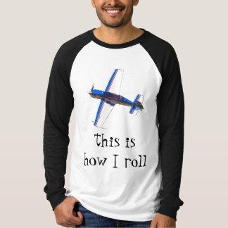 dieses ist, wie ich rolle - Kunstfliegen T-Shirt