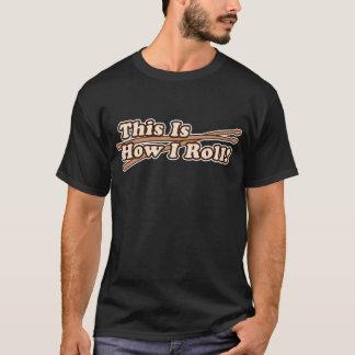 Dieses ist wie Rolle I (Trommel) T-Shirt