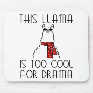 Dieses Lama ist für Drama zu cool Mousepad