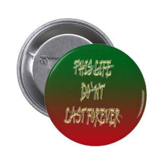 Dieses Leben-Don ` t Letzt-für immer Grün und Rot Buttons