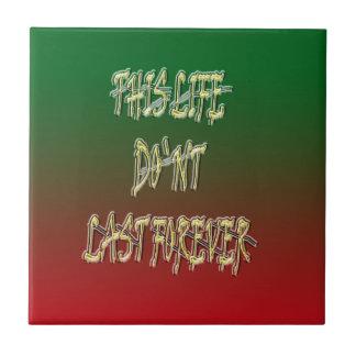 Dieses Leben-Don ` t Letzt-für immer Grün und Rot Kleine Quadratische Fliese