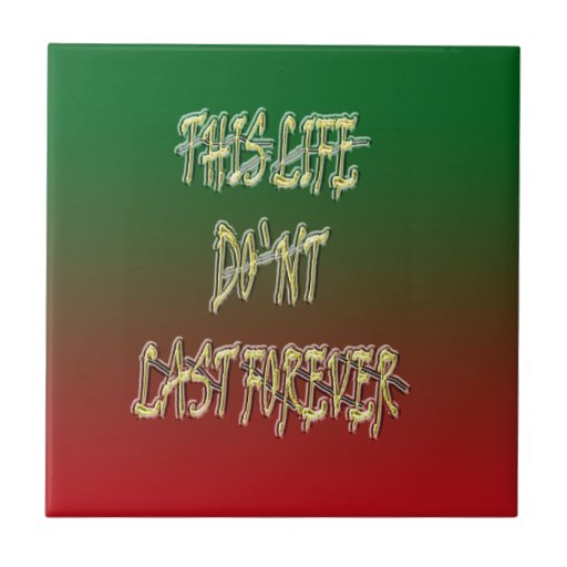 Dieses Leben-Don ` t Letzt-für immer Grün und Rot Keramikfliesen