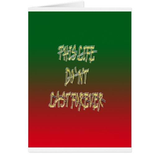 Dieses Leben-Don ` t Letzt-für immer Grün und Rot Grußkarte