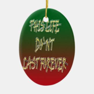 Dieses Leben-Don ` t Letzt-für immer Grün und Rot Ovales Keramik Ornament