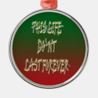 Dieses Leben-Don ` t Letzt-für immer Grün und Rot Rundes Silberfarbenes Ornament