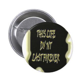 Dieses Leben-Don ` t Letzte für immer Button