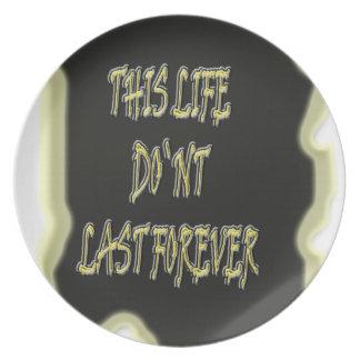 Dieses Leben-Don ` t Letzte für immer Flache Teller