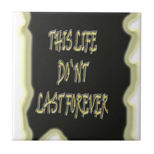 Dieses Leben-Don ` t Letzte für immer Fliese