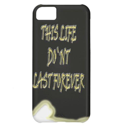 Dieses Leben-Don ` t Letzte für immer Hülle Für iPhone 5C